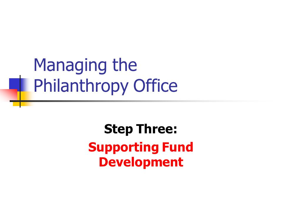 © BBBSA & The Osborne Group, Inc.2 Step Three Outline Systems and Processes Fund Development Committee of the Board Fund Development Budget