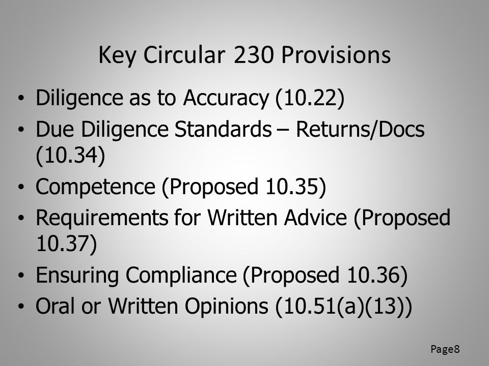 Diligence as to Accuracy (10.22) Must exercise Due Diligence in: – Preparing, approving and filing tax returns, documents, affidavits etc.