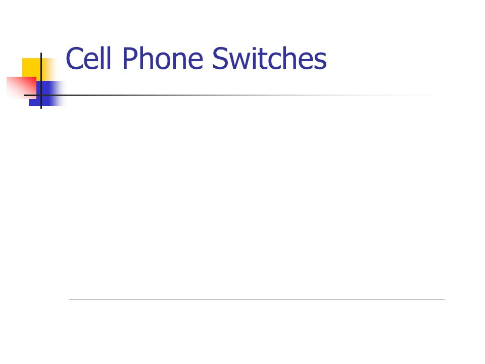 Cell Phone Switches