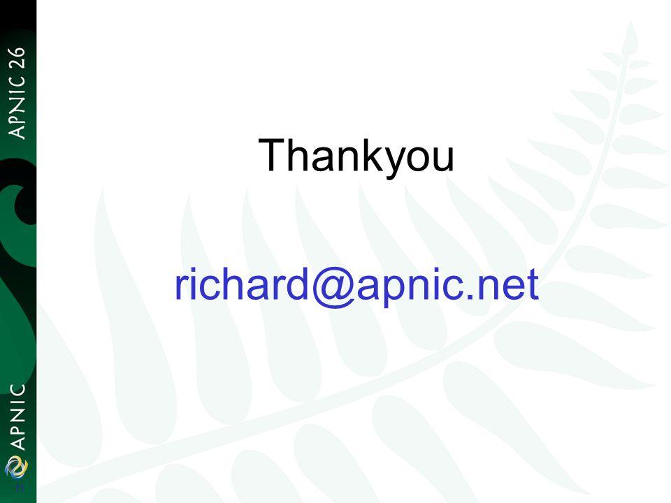 Thankyou richard@apnic.net 11