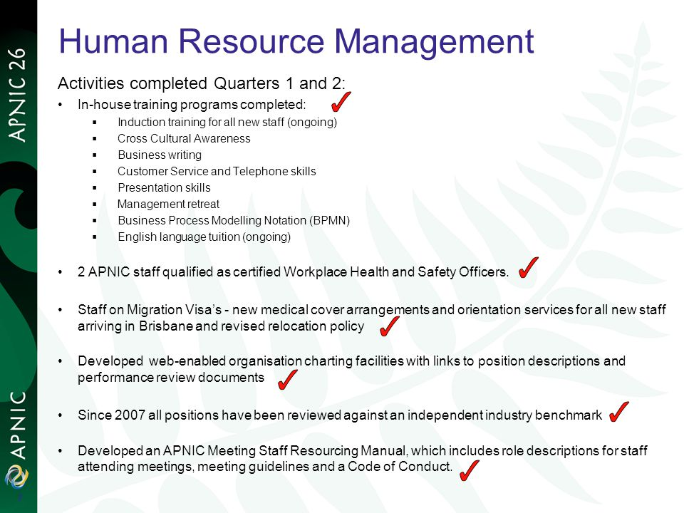 Human Resource Management Activities completed Quarters 1 and 2: In-house training programs completed: Induction training for all new staff (ongoing)