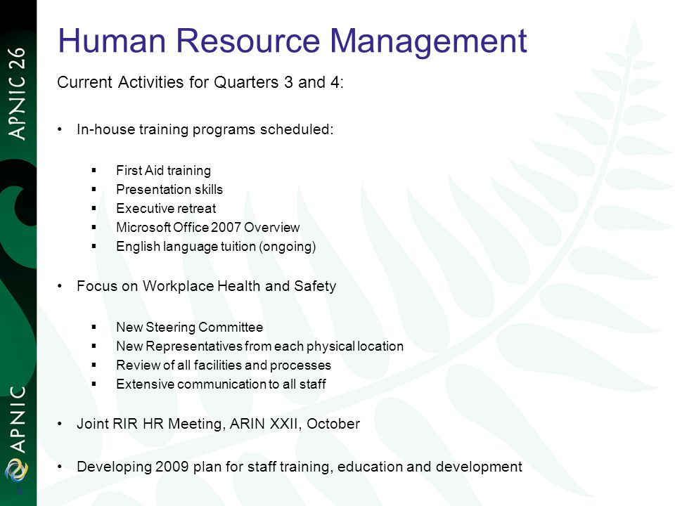 Human Resource Management Current Activities for Quarters 3 and 4: In-house training programs scheduled: First Aid training Presentation skills Execut