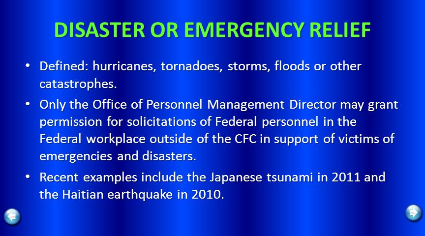 DISASTER OR EMERGENCY RELIEF Defined: hurricanes, tornadoes, storms, floods or other catastrophes. Defined: hurricanes, tornadoes, storms, floods or o