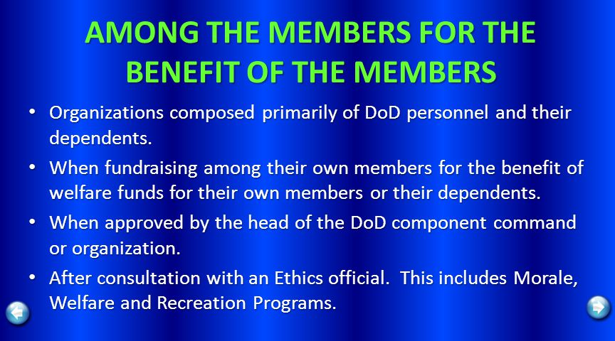 AMONG THE MEMBERS FOR THE BENEFIT OF THE MEMBERS Organizations composed primarily of DoD personnel and their dependents. Organizations composed primar