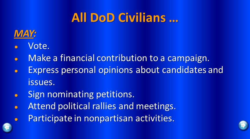 All DoD Civilians … MAY: Vote. Vote. Make a financial contribution to a campaign.