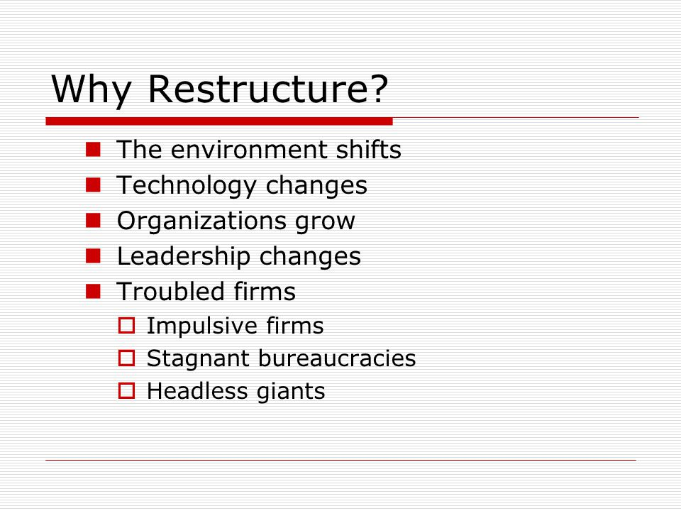 Why Restructure.
