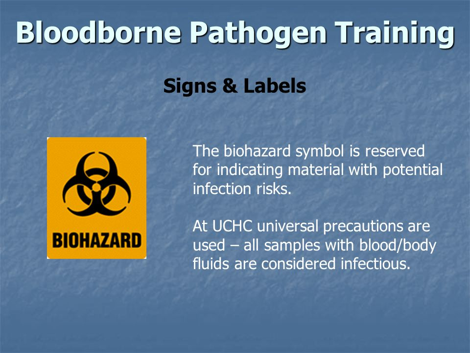 Bloodborne Pathogen Training Signs & Labels The biohazard symbol is reserved for indicating material with potential infection risks.