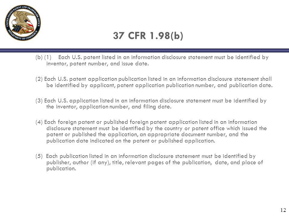 12 37 CFR 1.98(b) (b) (1) Each U.S.