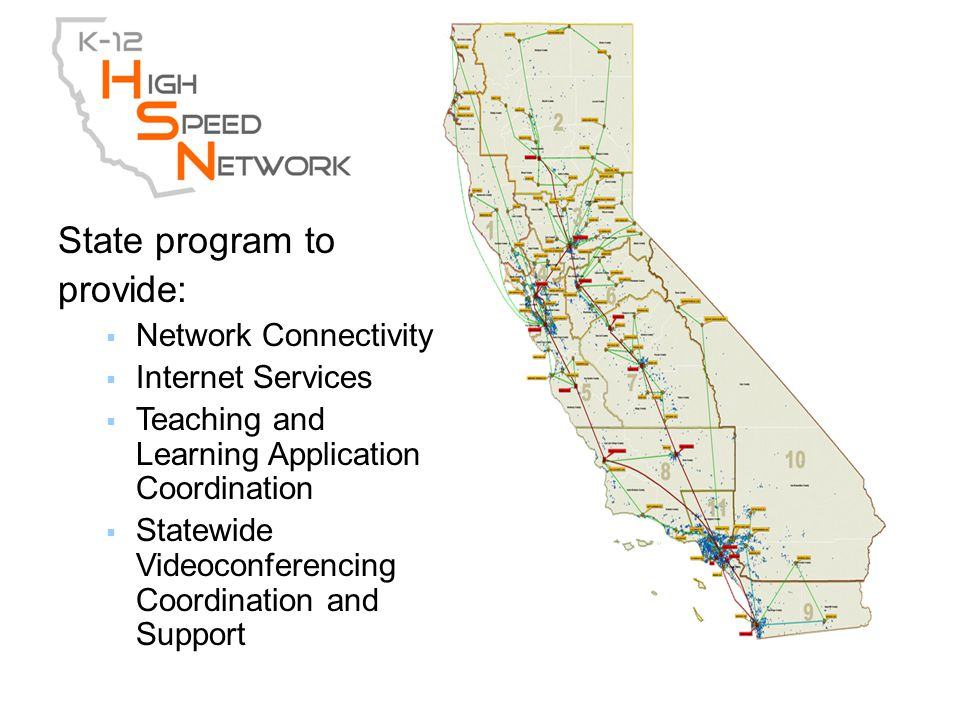 State program to provide: Network Connectivity Internet Services Teaching and Learning Application Coordination Statewide Videoconferencing Coordination and Support