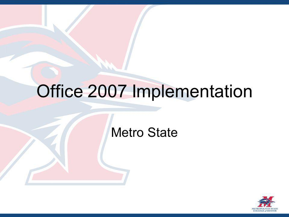 Office 2007 Implementation Metro State