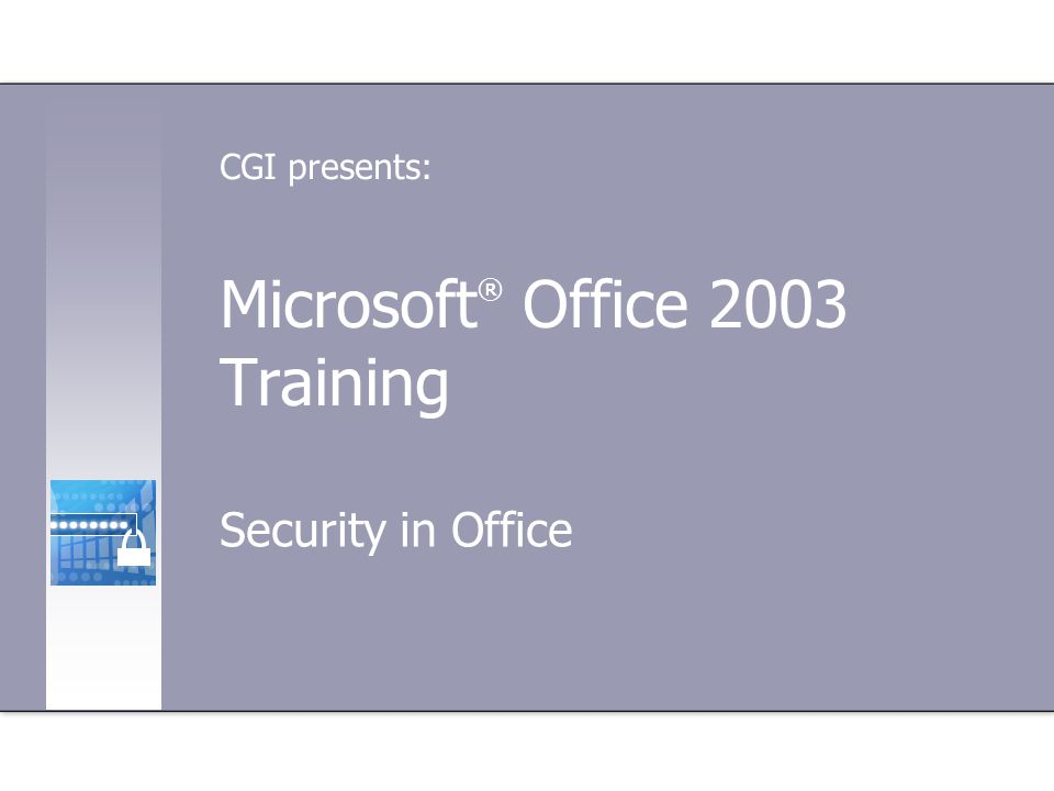 Security in Office Course contents Overview: Fundamentals of security Lesson 1: Password protection Lesson 2: About viruses and macros Lesson 3: Trust, certificates, and security settings One lesson includes a list of suggested tasks, and all have a set of test questions.