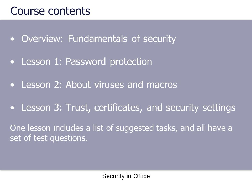 Security in Office Test 3, question 1 Which of these macro security levels should you use as your default setting.