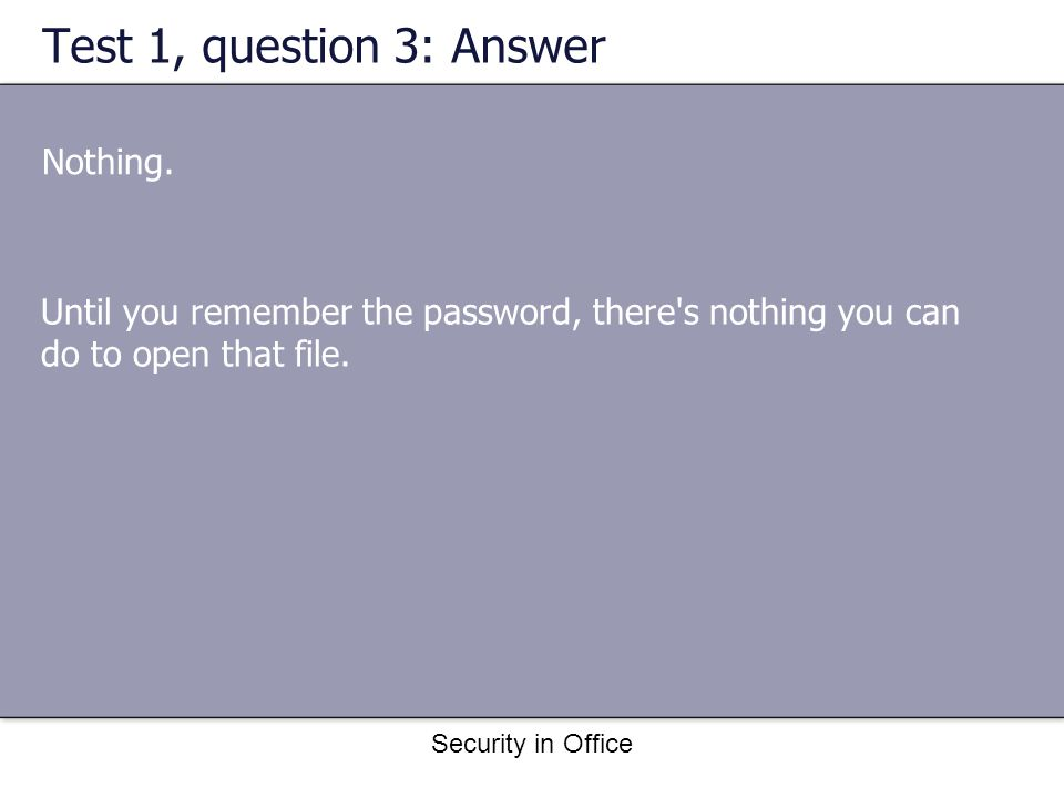 Security in Office Test 1, question 3: Answer Nothing.