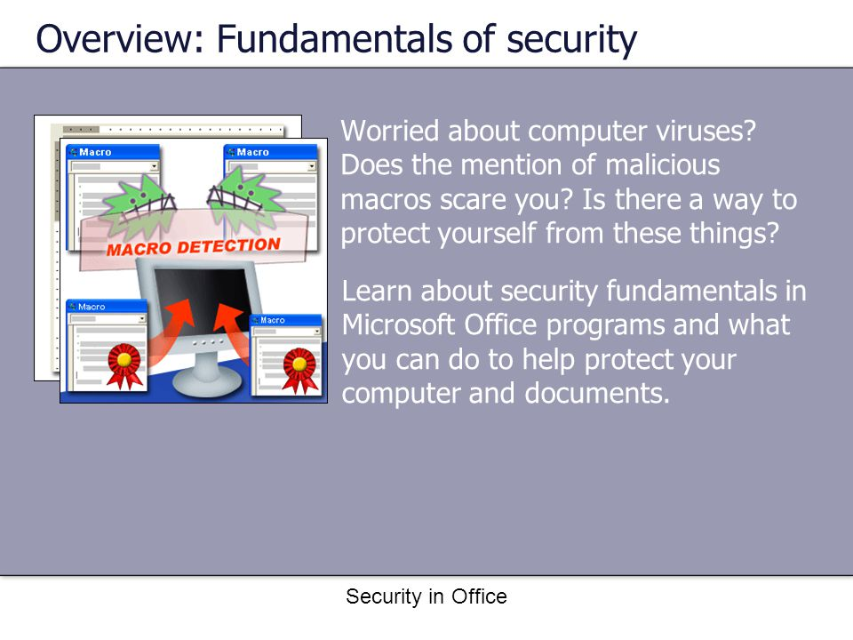 Security in Office Test 2, question 2: Answer Use antivirus software.