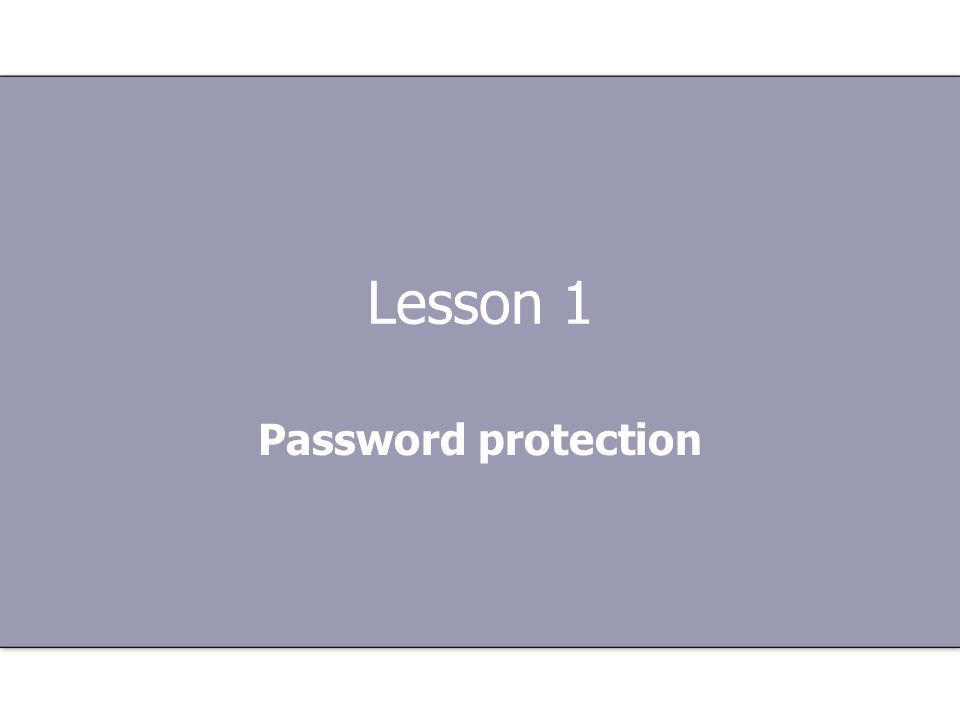 Lesson 1 Password protection