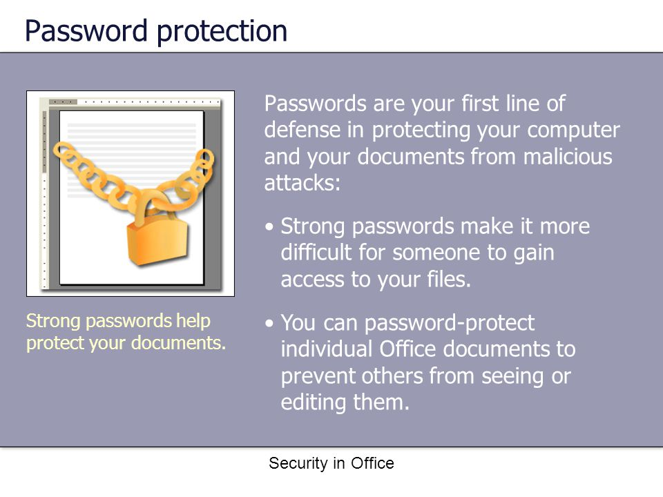 Security in Office Antivirus software Antivirus software is designed to detect known viruses.