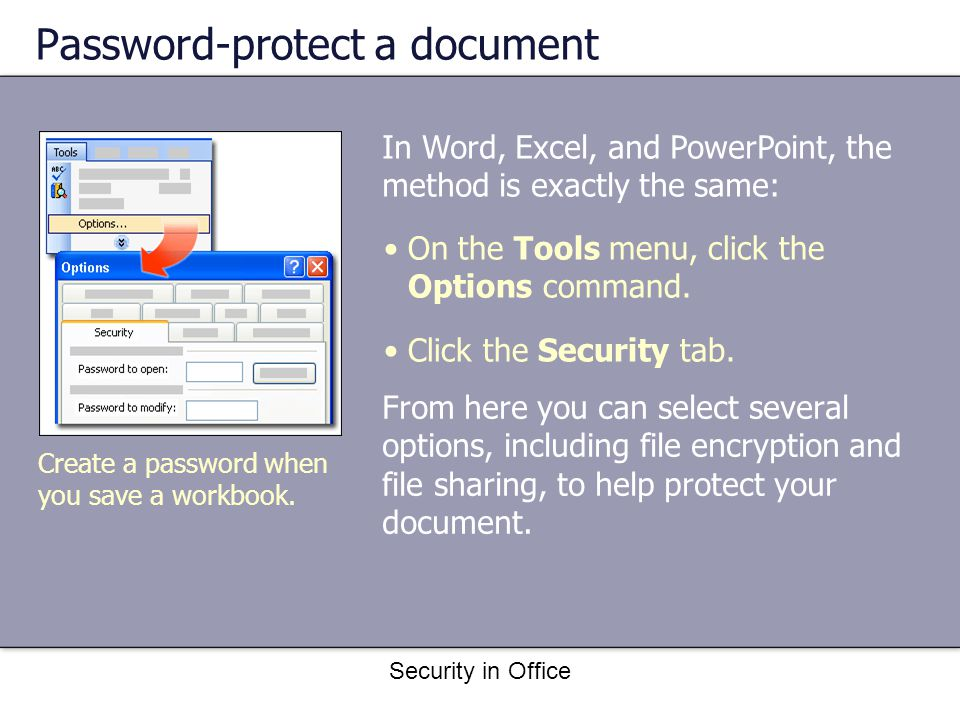 Security in Office From here you can select several options, including file encryption and file sharing, to help protect your document.