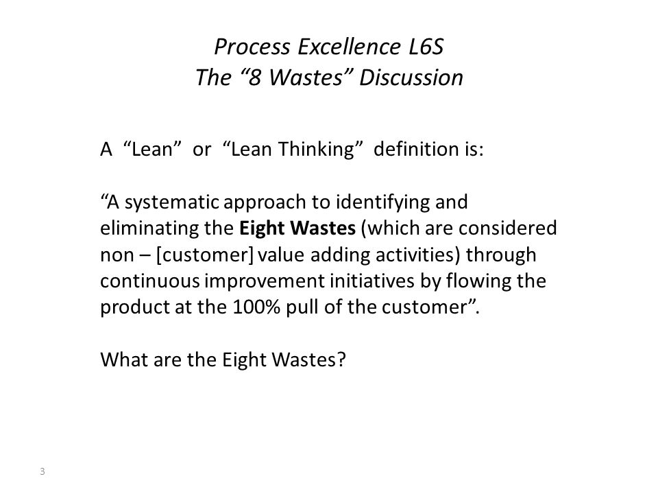 Process Excellence L6S The 8 Wastes Discussion 4 Waiting: Description: There is a stoppage in the item / work within the process.