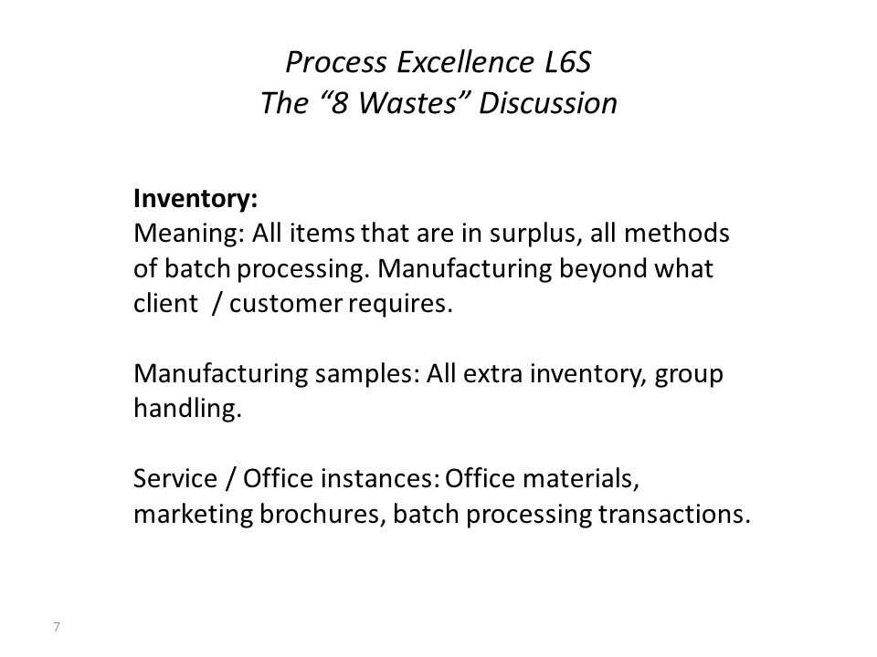 Process Excellence L6S The 8 Wastes Discussion 8 Excessive Motion: Description: Movement of individuals.