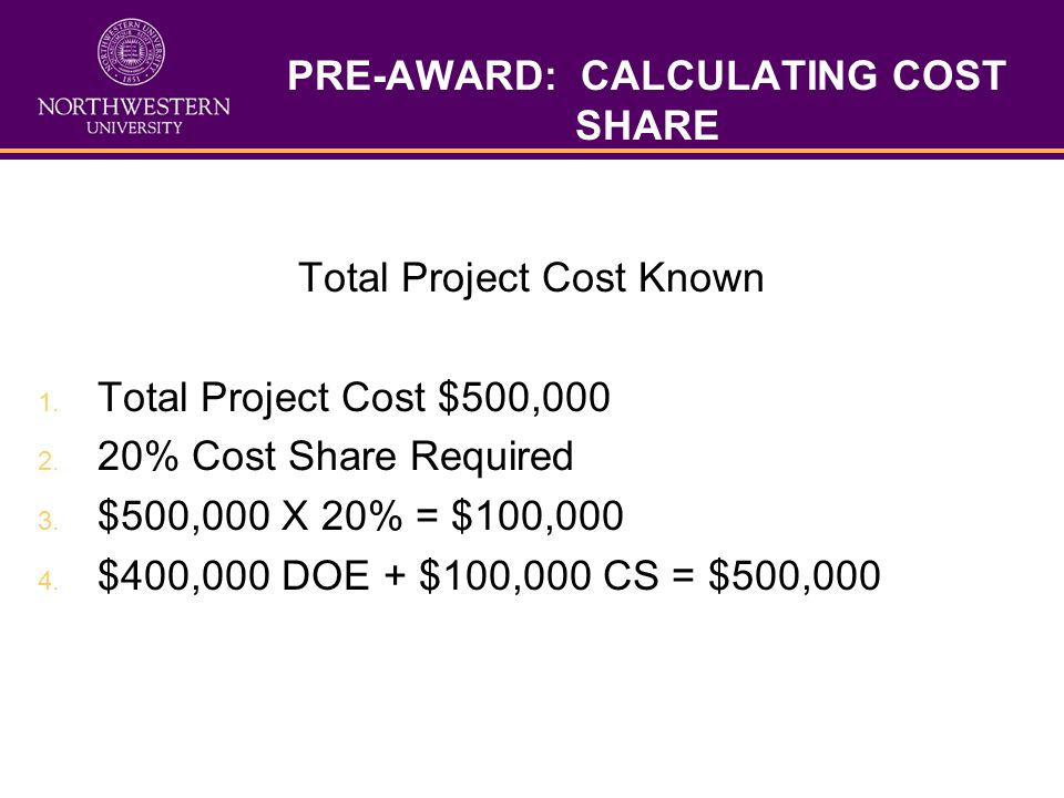 PRE-AWARD: CALCULATING COST SHARE Total Project Cost Known 1.