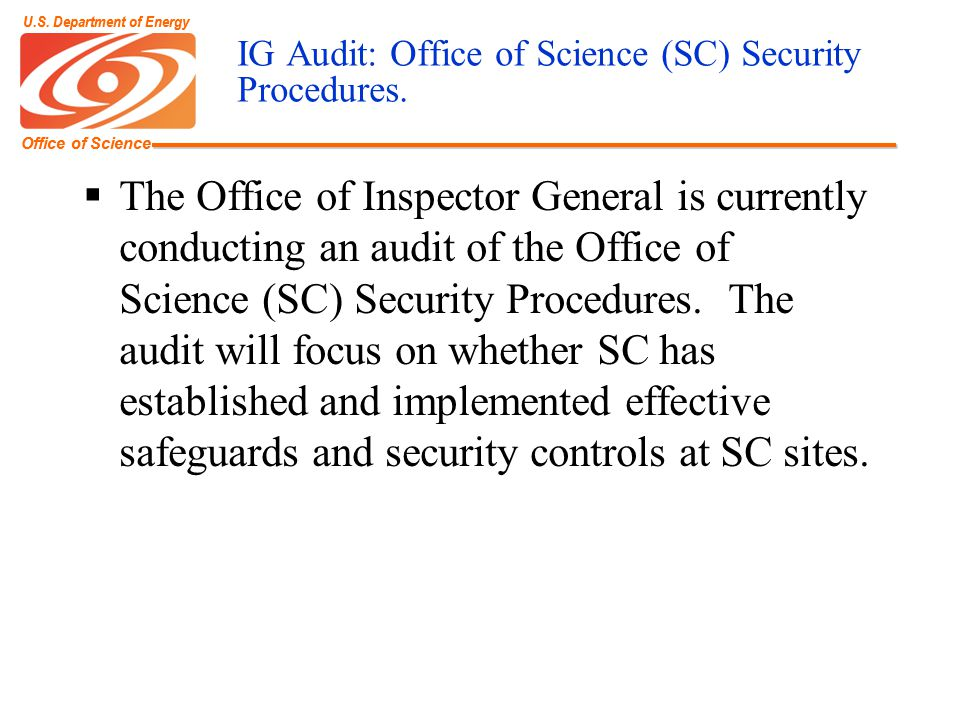 Office of Science U.S. Department of Energy Office of Science U.S. Department of Energy IG Audit: Office of Science (SC) Security Procedures. The Offi