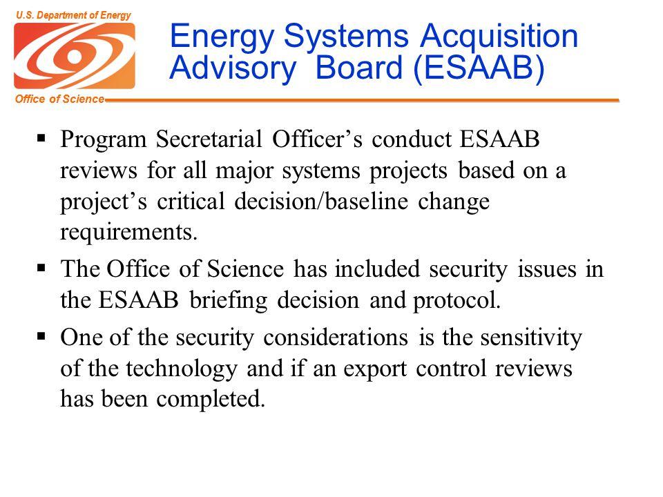 Office of Science U.S. Department of Energy Office of Science U.S. Department of Energy Energy Systems Acquisition Advisory Board (ESAAB) Program Secr