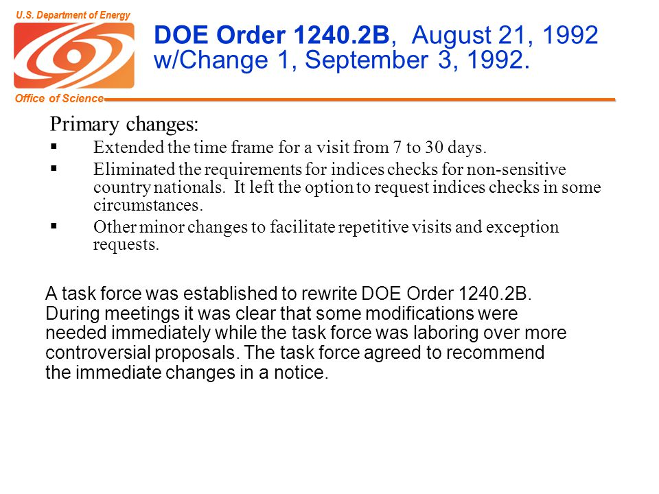 Office of Science U.S. Department of Energy Office of Science U.S. Department of Energy DOE Order 1240.2B, August 21, 1992 w/Change 1, September 3, 19