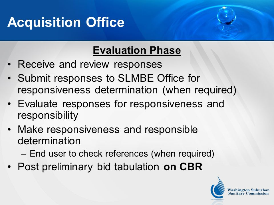 Acquisition Office Evaluation Phase (contd) Receive SLMBE award concurrence memo Complete evaluation Submit award recommendation for approval