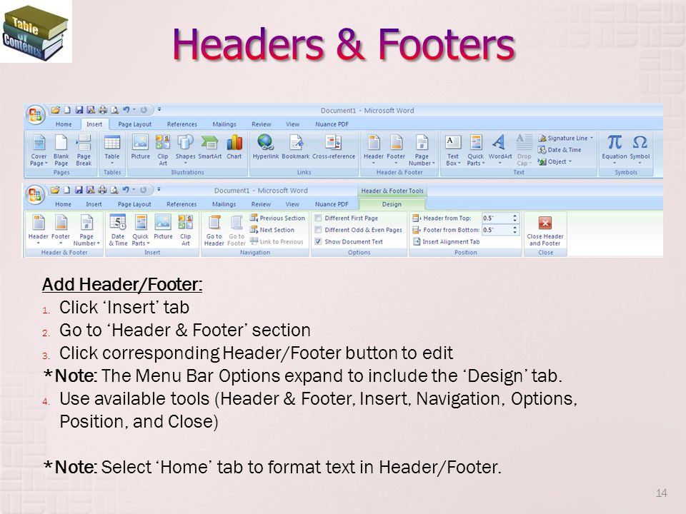 Add Header/Footer: 1.Click Insert tab 2. Go to Header & Footer section 3.