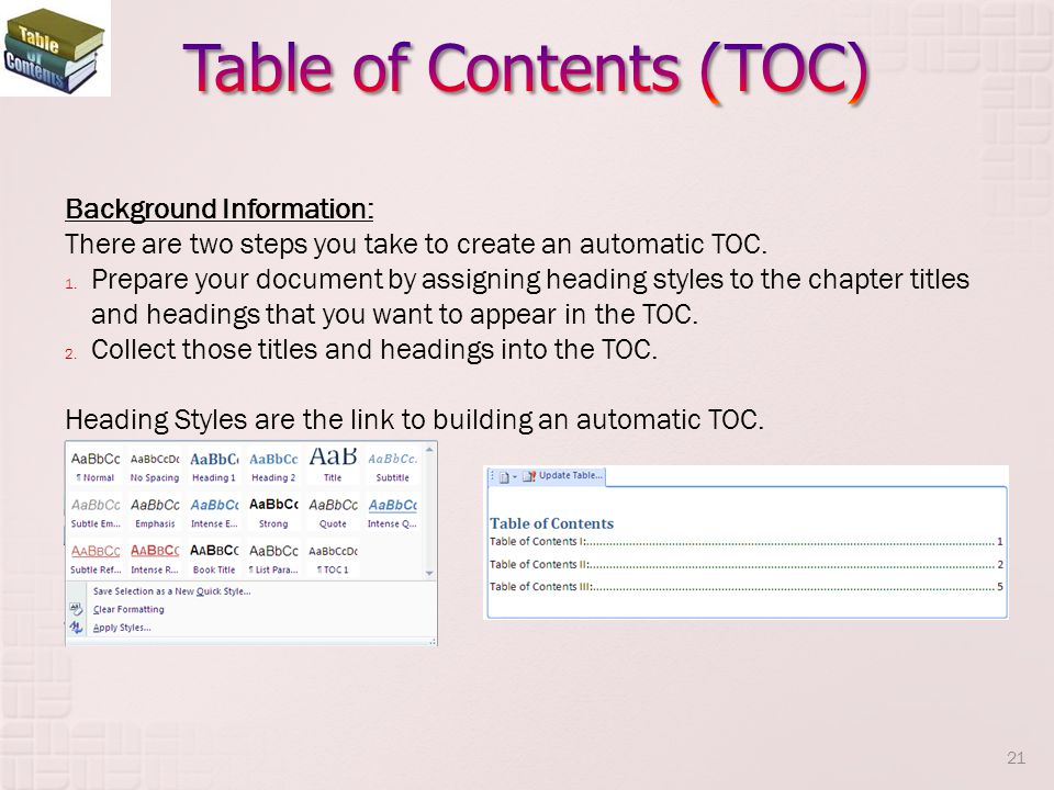Background Information: There are two steps you take to create an automatic TOC.
