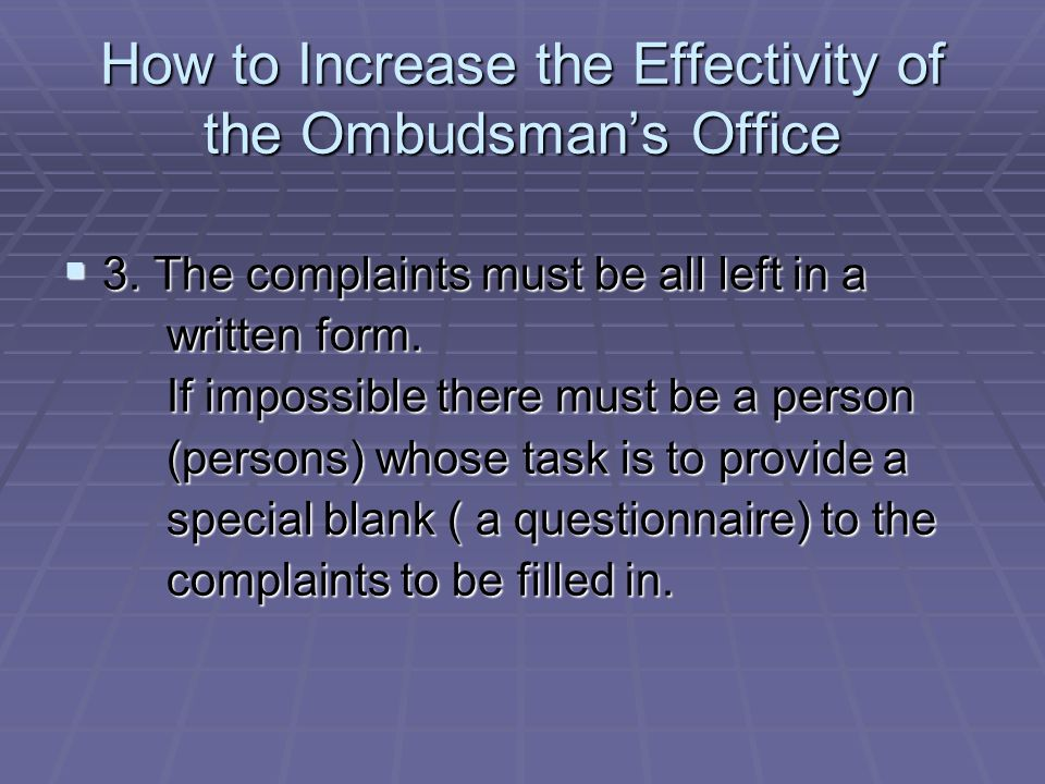 How to Increase the Effectivity of the Ombudsmans Office 3.