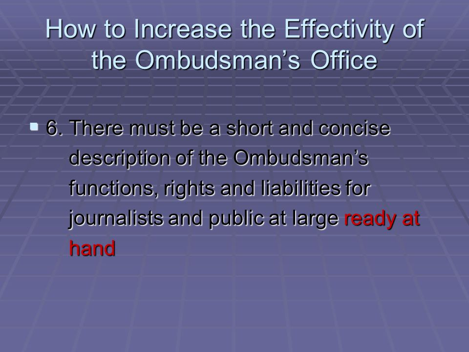 How to Increase the Effectivity of the Ombudsmans Office 6.