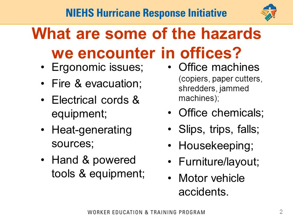 2 What are some of the hazards we encounter in offices.