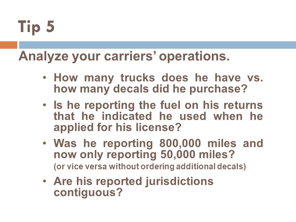 Analyze your carriers operations. How many trucks does he have vs.