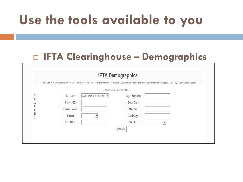 Use the tools available to you IFTA Clearinghouse – Demographics
