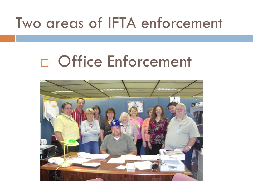Two areas of IFTA enforcement Office Enforcement