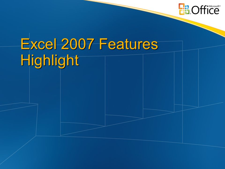 Excel 2007 Features Highlight