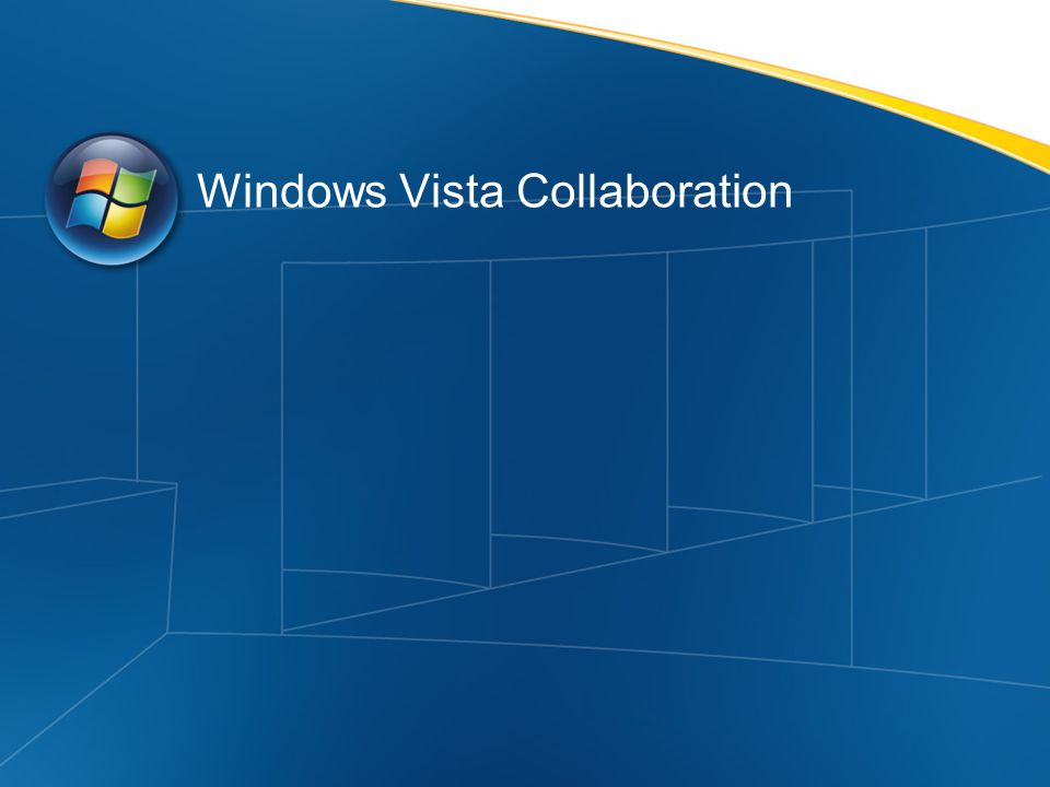 Windows Vista Collaboration