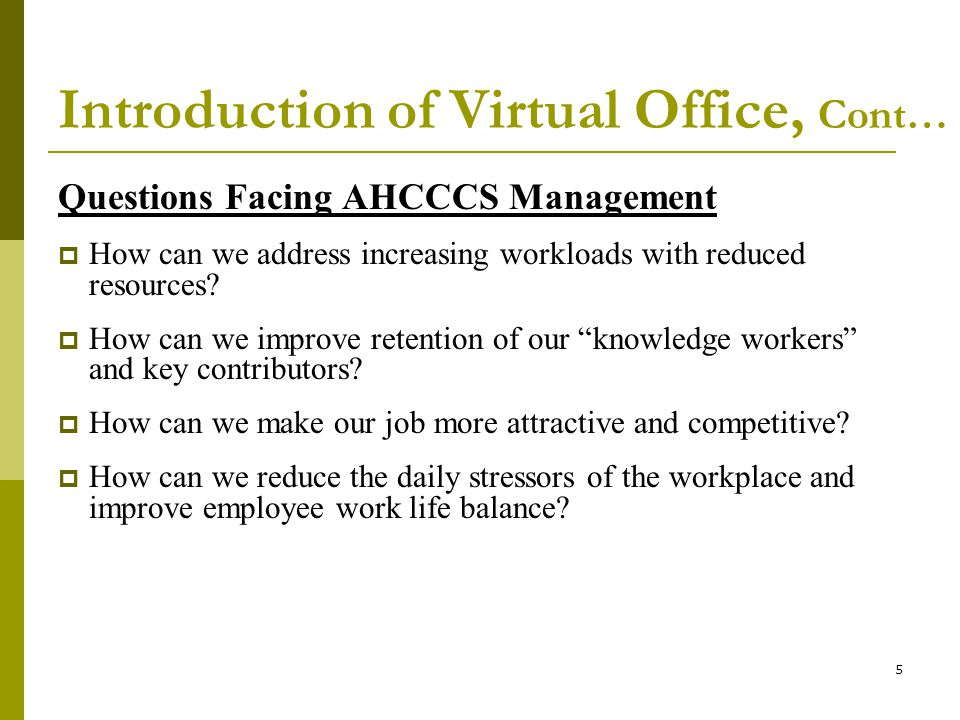 5 Questions Facing AHCCCS Management How can we address increasing workloads with reduced resources.