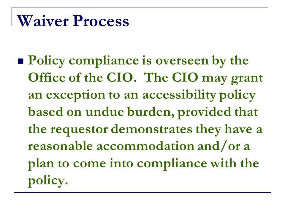 Waiver Process Policy compliance is overseen by the Office of the CIO.