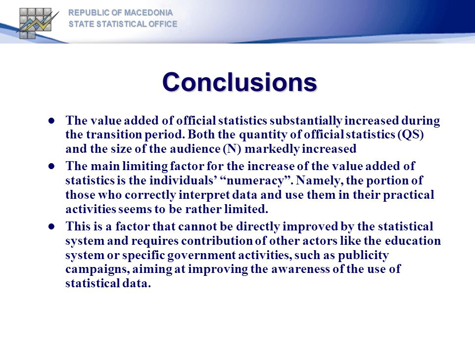 Conclusions The value added of official statistics substantially increased during the transition period.