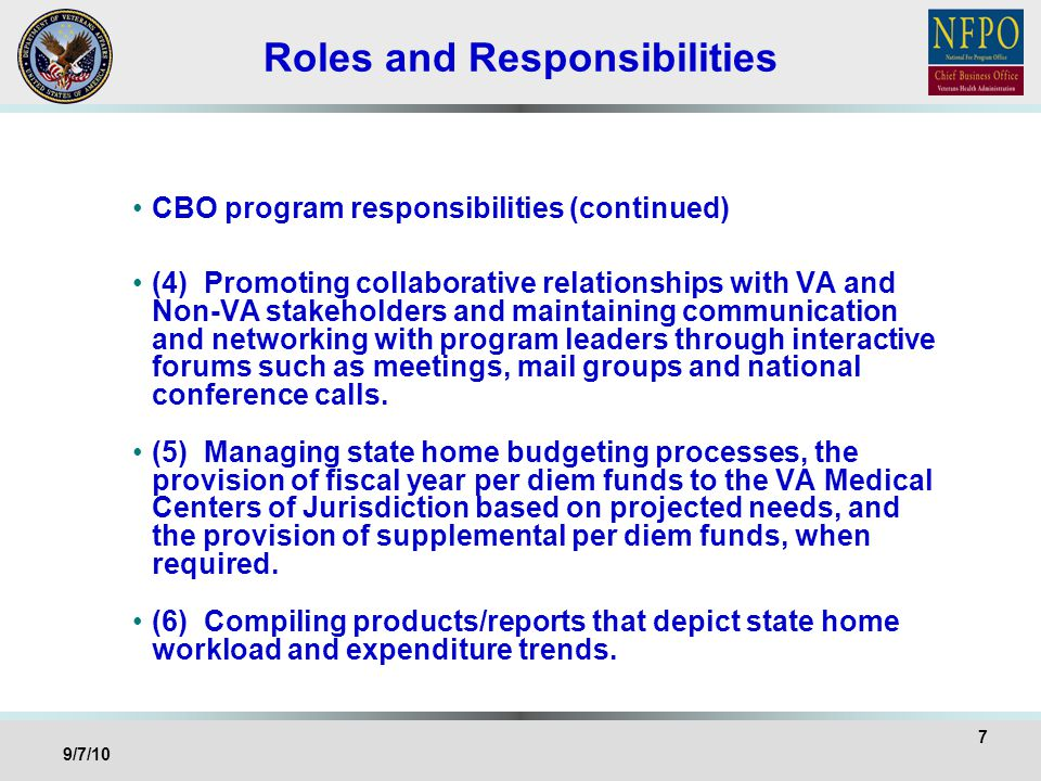 Roles and Responsibilities CBO program responsibilities (continued) (4) Promoting collaborative relationships with VA and Non-VA stakeholders and main