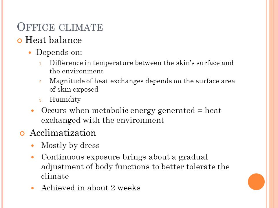 O FFICE CLIMATE Heat balance Depends on: 1.