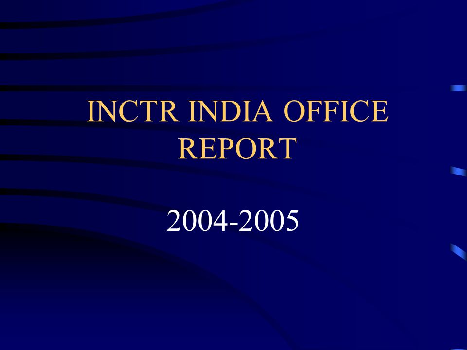 INCTR INDIA OFFICE REPORT
