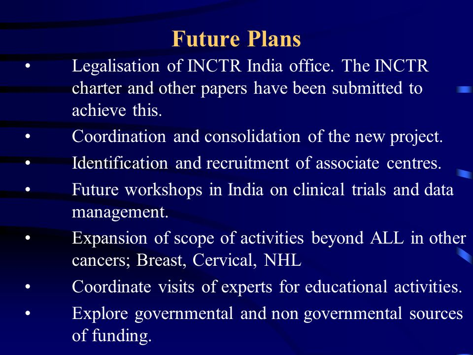 Future Plans Legalisation of INCTR India office.