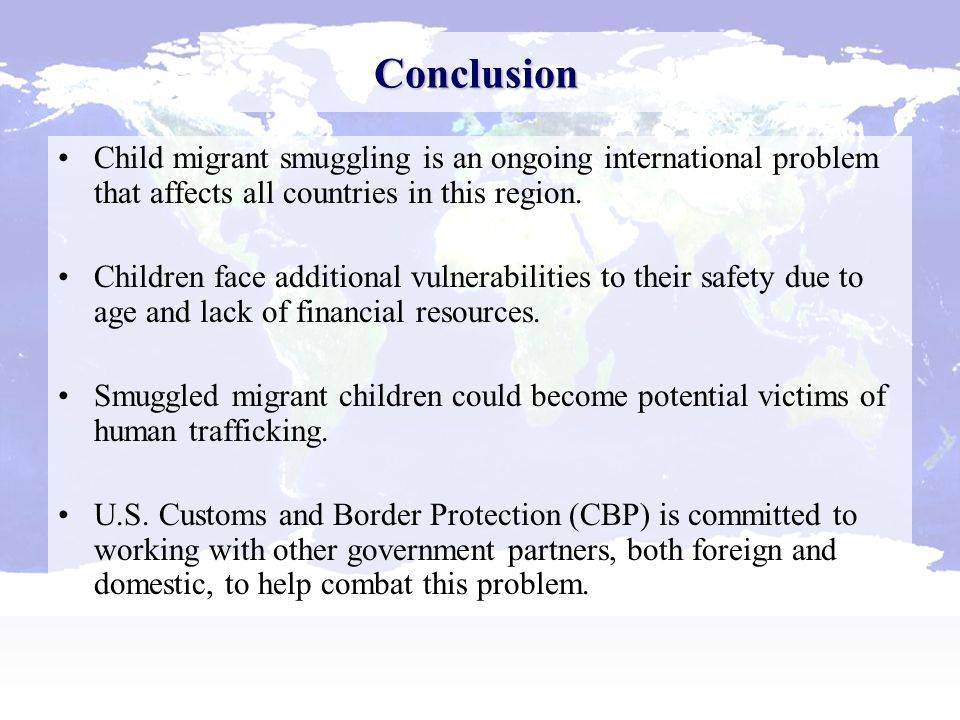 Child migrant smuggling is an ongoing international problem that affects all countries in this region.