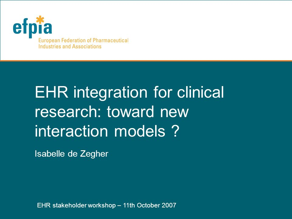 EHR stakeholder workshop – 11th October 2007 2 Hospital Clinical Care and Clinical Research 2 separate electronic worlds….