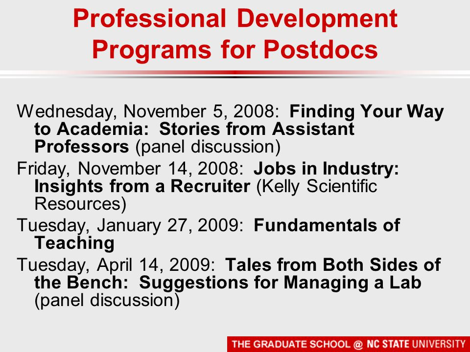 Professional Development Programs for Postdocs Wednesday, November 5, 2008: Finding Your Way to Academia: Stories from Assistant Professors (panel dis