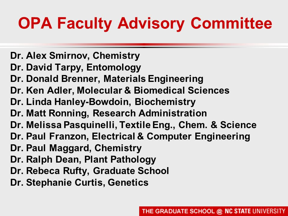 OPA Faculty Advisory Committee Dr. Alex Smirnov, Chemistry Dr.