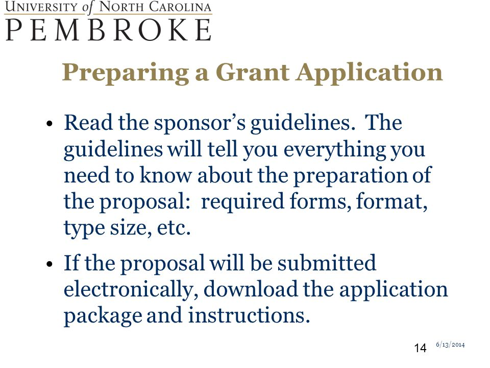 Preparing a Grant Application Read the sponsors guidelines.